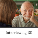 Interviewing 101 - a workshop by Evalogue.Life. Photo of a woman interviewing a senior man.