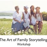 The Art of Family Storytelling, a Workshop