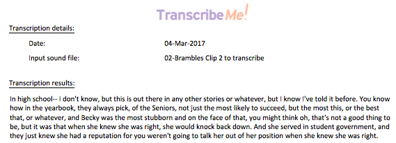 "How to transcribe? Consider sending your files to TranscribeMe. This is a creen shot showing what the results of my audio file transcription looked like using their ""First Pass"" service."