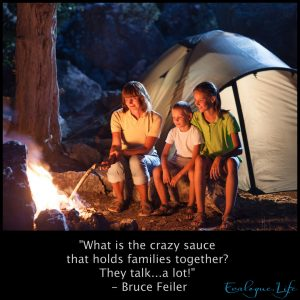 What is the crazy sauce that holds families together? They talk....a lot! - Bruce Feiler