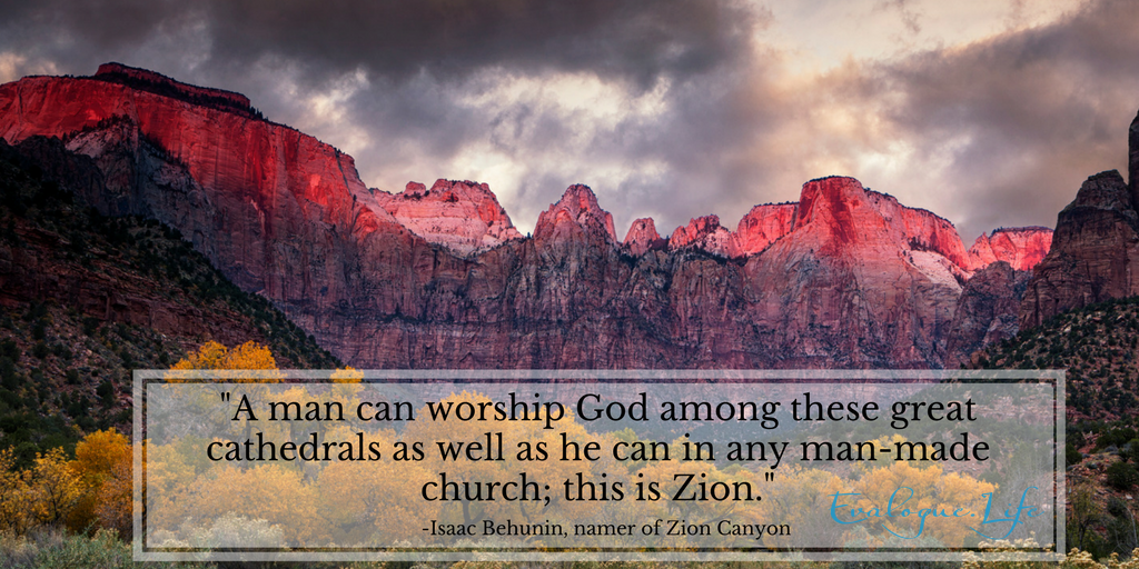 "July 24 Pioneer day holiday commemorates the Mormons finding their Zion, which includes Zion National Park. Namer of the park said, ""A man can worship God among these great cathedrals as well as he can in any man-made church; this is Zion."""