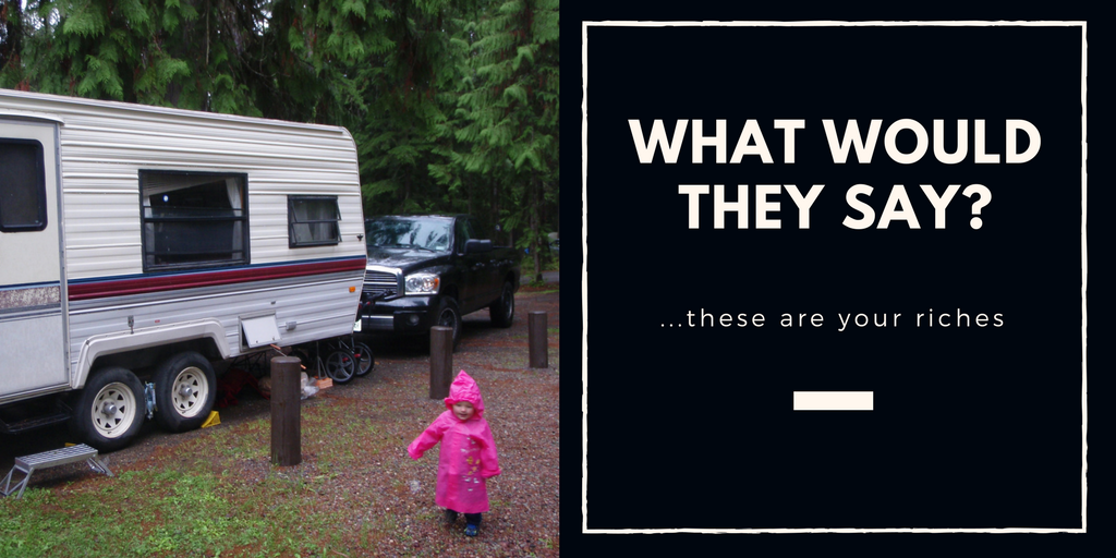 Alice Ann's story showed that our little old camp trailer and my family are riches indeed