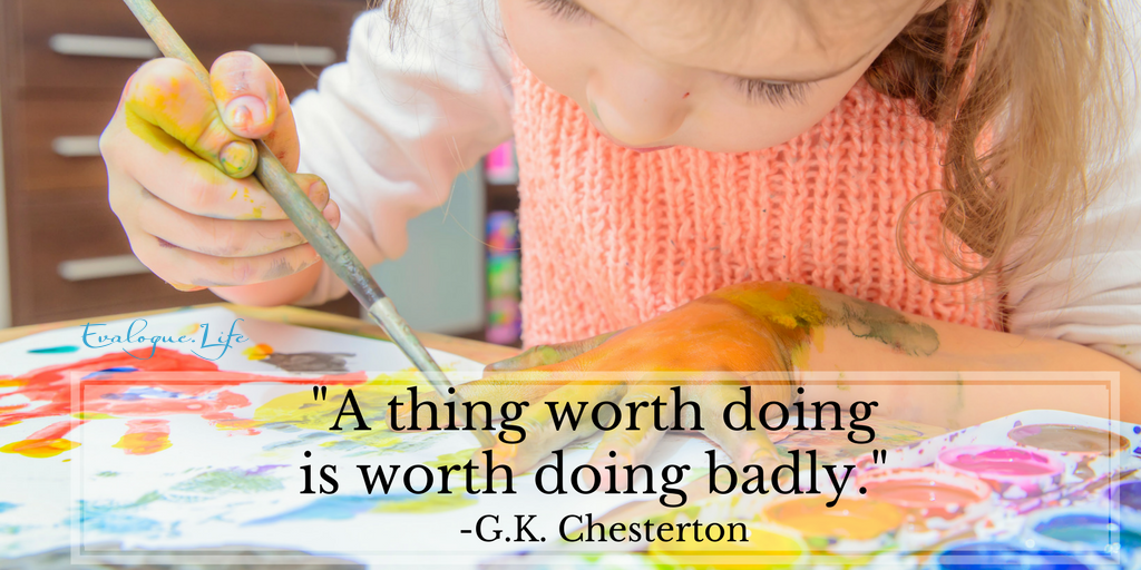 """""""A thing worth doing is worth doing badly."""" G.K Chesterton. Photo of a child painting. This idea illustrates the 10,000-hour rule."""