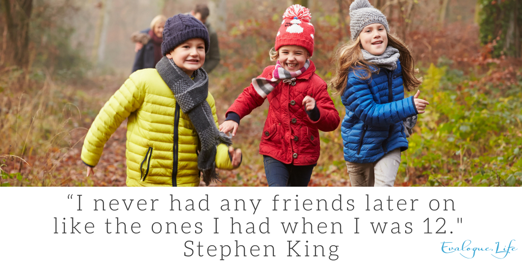 "Who is your best friend? ""I never had any friends later on like the ones I had when I was 12."" - Stephen King"