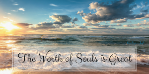 The worth is souls is great - a phrase repeated by David A. Bednar in his book One by One. Photo of a shining sea.