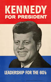 JFK was a model business storyteller. Image of JFK for President, a campaign poster .
