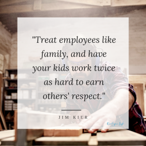 Treat employees like family, and have your kids work twice as hard to earn others' respect