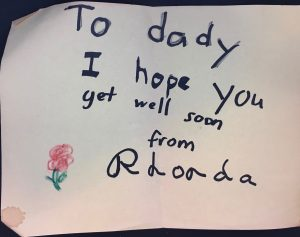"""To dady I hope you get well soon from Rhonda"" A note I wrote my dad the time he almost died"