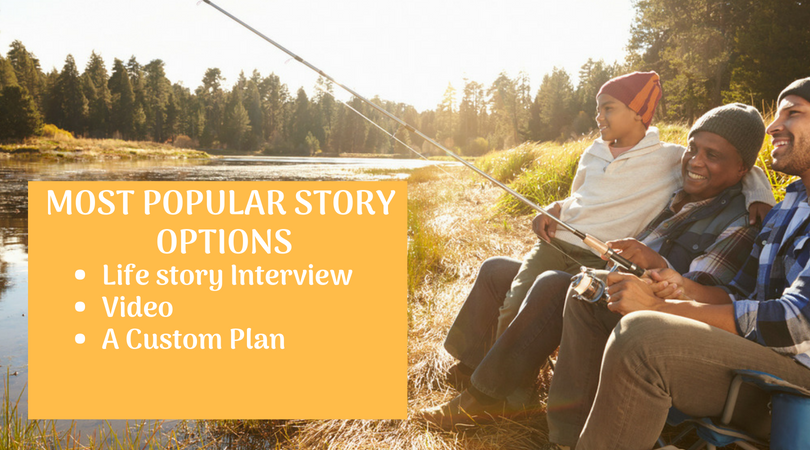 Most popular options to tell your story: life story interview, video or a custom plan. Photo of three generations of men fishing.