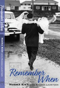 Remember When front cover, by Norma Kier with Rhonda Lauritzen.