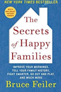 "The power of story is to bind families as explained by Bruce Feiler in ""The Secrets of Happy Families"""