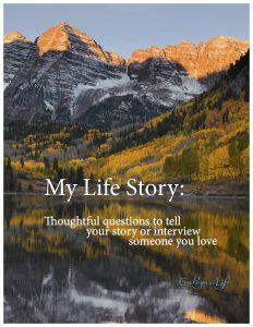 My Life Story is a book of questions to ask your parents, or to help anyone who is writing a memoir. Cover shown here.