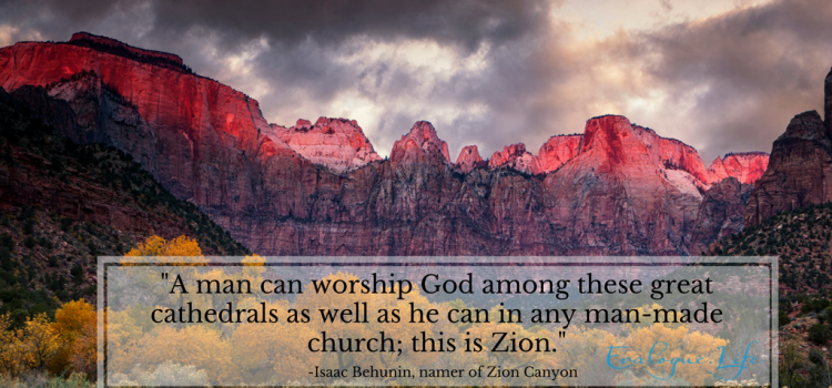 "History of Zion National Park, ""A man can worship God among these grand cathedrals as well as he can in any man-made church; this is Zion."" Isaac Behunin, who named the park. Photo of Zio in dramatic light with dark clouds overhead."