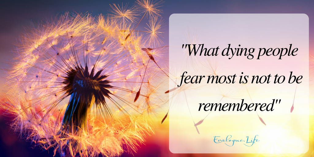 What dying people fear most is not to be remembered. Story is how we are remembered.