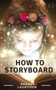 Cover of How to Storyboard book by Rhonda Lauritzen. This is an invaluable tool for anyone writing a memoir, true-life story, or fiction.