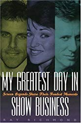 My Greatest Day in Show Business book cover, by Ray Richmond. He is the founder and president of Family Sleuth Memoirs. He offers wizened tips on how to write a life story