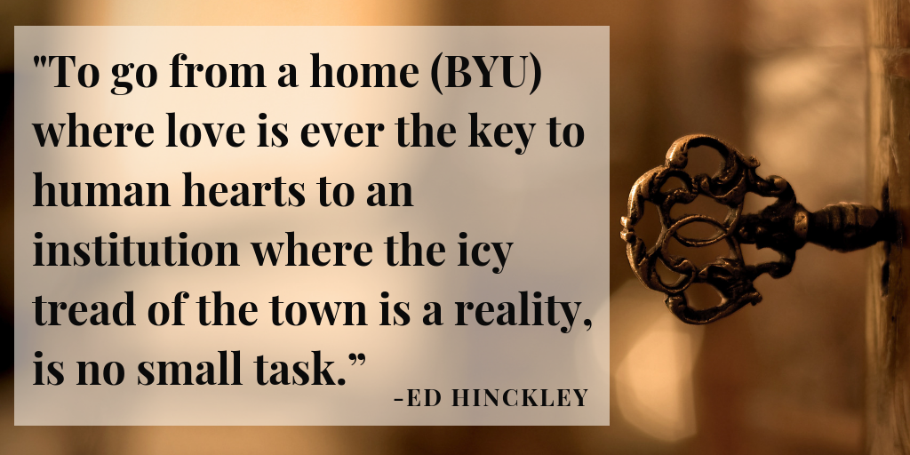 """""""To go from a home (BYU) where love is ever the key to human hearts to an institution where the icy tread of the town is a reality, is no small task."""" Edwin S. Hinckley regarding leaving BYU to become superintendent of the State Industrial School. Quote obtained from Hinckley family papers from Carolyn Nibley Suhkan, digitized by Evalogue.Life in 2017 to make video entitled """"Edwin S. and Addie Hinckley - Waves of Kindness."""" Graphic created and is copyrighted 2018 by Evalogue.Life"""