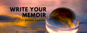 "Story writing ideas - a fun and fabulous class to walk you through the whole process of writing your memoir or life story. Photo of a crystal ball reflecting water and sky. Text reads ""write your memoir, online course"""