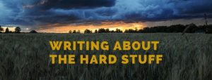 Writing about the hard stuff - online class